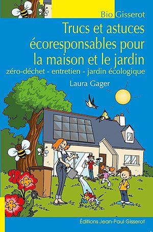Téléchargez le livre :  Trucs et astuces écoresponsables pour la maison et le jardin