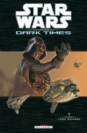 Téléchargez le livre :  Star Wars - Dark Times T01