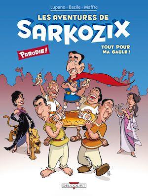Téléchargez le livre :  Les Aventures de Sarkozix T01