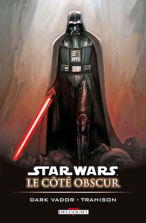 Téléchargez le livre :  Star Wars - Le Côté obscur T11