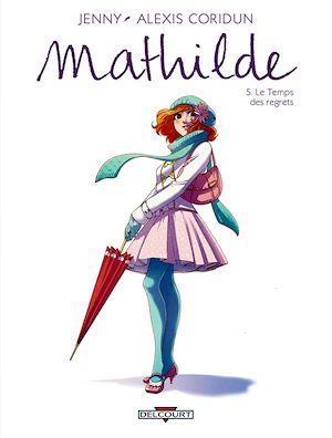 Téléchargez le livre :  Mathilde T05