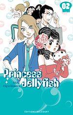 Télécharger le livre :  Princess Jellyfish T02