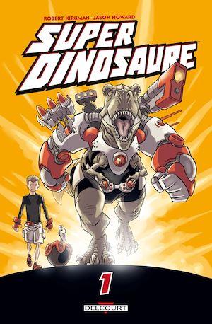 Téléchargez le livre :  Super dinosaure T01