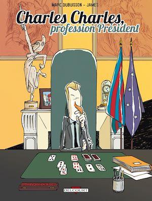 Téléchargez le livre :  Charles Charles, profession président