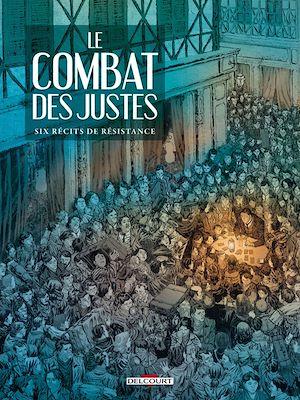 Téléchargez le livre :  Le Combat des Justes - Six récits de résistance