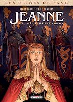 Télécharger le livre :  Les Reines de sang - Jeanne, la Mâle Reine T01