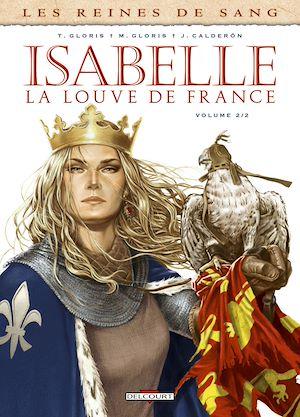 Téléchargez le livre :  Les Reines de sang - Isabelle, la louve de France T02