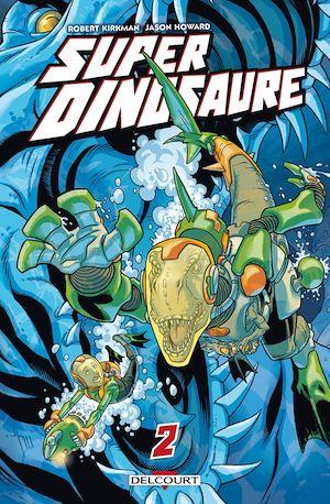 Téléchargez le livre :  Super Dinosaure T02