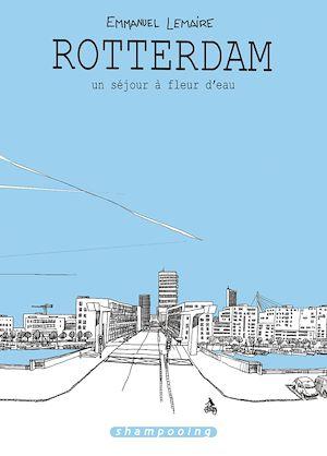 Téléchargez le livre :  Rotterdam, un séjour à fleur d'eau