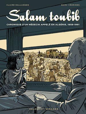 Téléchargez le livre :  Salam Toubib - Chronique d'un médecin appelé en Algérie, 1959-1961