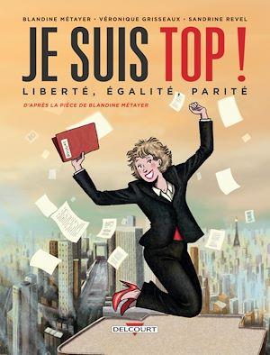 Téléchargez le livre :  Je suis top ! Liberté, égalité, parité