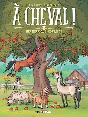 Téléchargez le livre :  À cheval ! T01