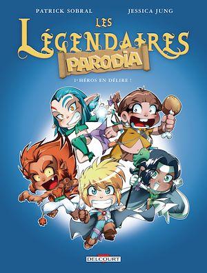 Téléchargez le livre :  Les Légendaires - Parodia T01