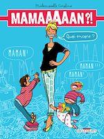 Télécharger le livre :  Maman ?! Quoi encore ?