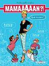 Téléchargez le livre numérique:  Maman ?! Quoi encore ?