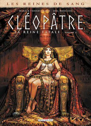 Téléchargez le livre :  Les Reines de sang - Cléopâtre, la Reine fatale T01