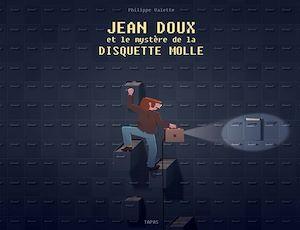Téléchargez le livre :  Jean Doux et le mystère de la disquette molle