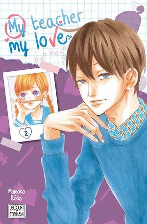 Téléchargez le livre :  My teacher, my love T02
