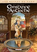 Télécharger le livre :  Les Reines de sang - Constance d'Antioche, la Princesse rebelle T01