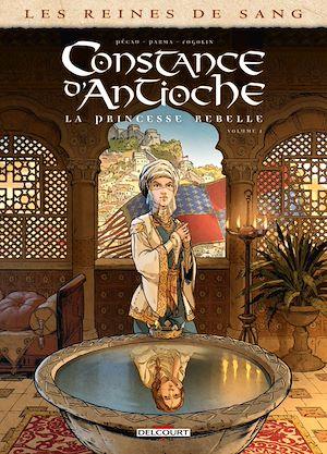 Téléchargez le livre :  Les Reines de sang - Constance d'Antioche, la Princesse rebelle T01
