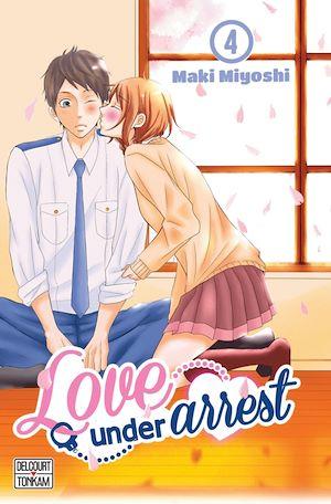 Téléchargez le livre :  Love under Arrest T04