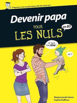 Téléchargez le livre :  Devenir papa pour les nuls