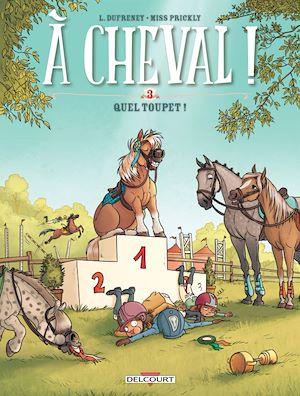 Téléchargez le livre :  À cheval ! T03