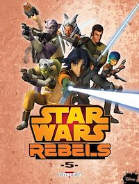 Télécharger le livre : Star Wars - Rebels T05