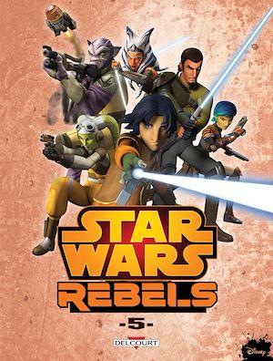 Téléchargez le livre :  Star Wars - Rebels T05