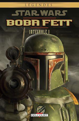 Téléchargez le livre :  Star Wars Boba Fett - Intégrale volume 1