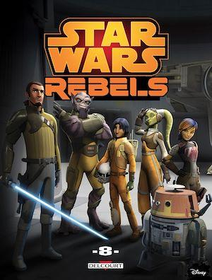 Téléchargez le livre :  Star Wars - Rebels T08