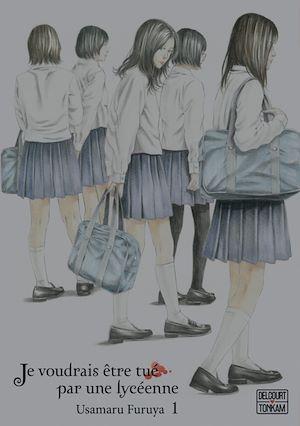 Téléchargez le livre :  Je voudrais être tué par une lycéenne T01