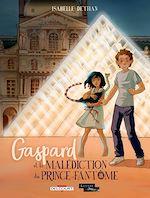 Télécharger le livre :  Gaspard et la malédiction du Prince-Fantôme