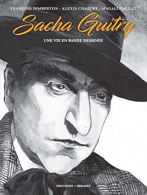 Téléchargez le livre :  Sacha Guitry, une vie en bande dessinée