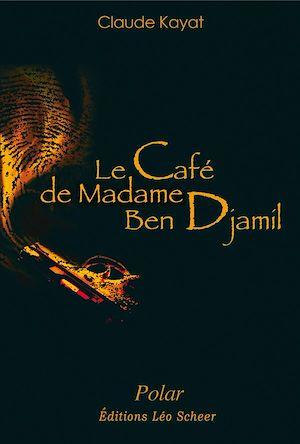 Téléchargez le livre :  Le café de Mme Ben Djamil