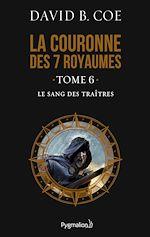 Télécharger le livre :  La couronne des 7 royaumes (Tome 6) - Le Sang des traîtres