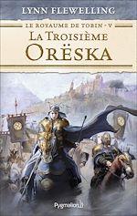 Télécharger le livre :  Le Royaume de Tobin (Tome 5) - La Troisième Orëska