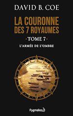 Télécharger le livre :  La couronne des 7 royaumes (Tome 7) - L'Armée de l'ombre
