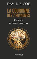 Télécharger le livre :  La couronne des 7 royaumes (Tome 8) - La Guerre des clans
