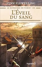 Télécharger le livre :  Le Royaume de Tobin (Tome 3) - L'Éveil du sang