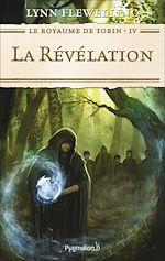 Télécharger le livre :  Le Royaume de Tobin (Tome 4) - La Révélation