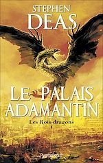 Télécharger le livre :  Les Rois-dragons (Tome 1) - Le Palais adamantin