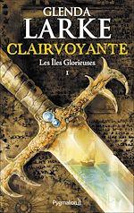 Télécharger le livre :  Les Îles glorieuses (Tome 1) - Clairvoyante