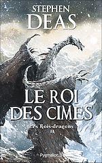 Télécharger le livre :  Les Rois-dragons (Tome 2) - Le Roi des cimes