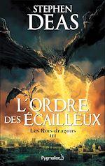 Télécharger le livre :  Les Rois-dragons (Tome 3) - L'Ordre des Écailleux