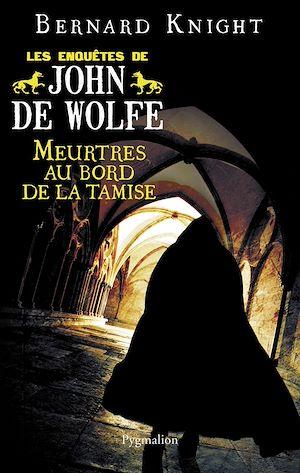 Téléchargez le livre :  Meurtres au bord de la Tamise. Les enquêtes de John de Wolfe