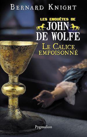 Téléchargez le livre :  Le Calice empoisonné. Les enquêtes de John de Wolfe