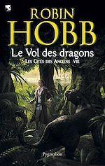 Télécharger le livre :  Les Cités des Anciens (Tome 7) - Le vol des dragons