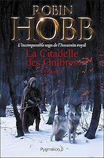 Télécharger le livre :  La Citadelle des Ombres - L'Intégrale 1 (Tomes 1 à 3) - L'incomparable saga de L'Assassin royal
