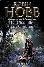 Télécharger cet ebook : La Citadelle des Ombres - L'Intégrale 2 (Tomes 4 à 6) - L'incomparable saga de L'Assassin royal